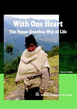 With One Heart: The Panao Quechua Way Of Life