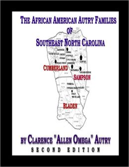 The African American Autry Families of Southeast North Carolina: Second Edition