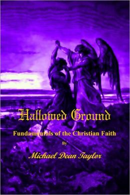 Hallowed Ground: Fundamentals Of The Christian Faith
