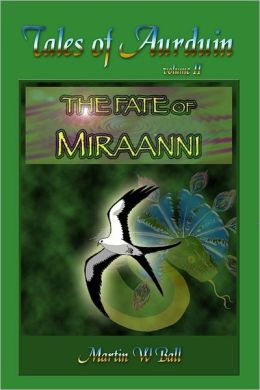 The Fate of Miraanni: Volume II