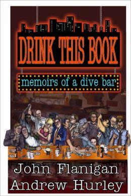 Drink This Book: Memoirs of a dive bar