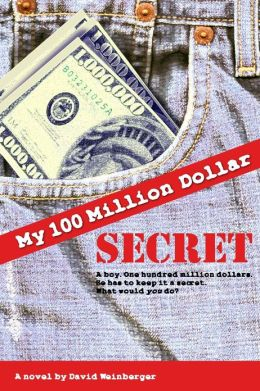 My Hundred Million Dollar Secret: A boy. One hundred million dollars. He has to keep it a secret. What would you do?