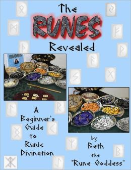 The Runes Revealed: A Beginner's Guide to Runic Divinaiton