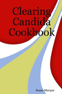 Clearing Candida Cookbook