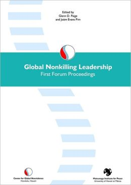 Global Nonkilling Leadership : First Forum Proceedings