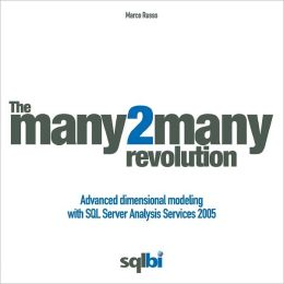 The Many 2Many Revolution: Advanced Dimensional Modeling with SQL Server Analysis Services 2005