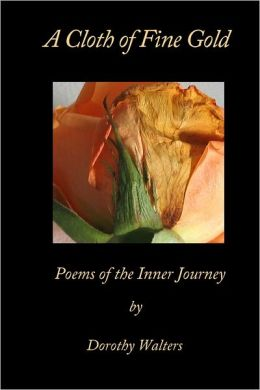 A Cloth of Fine Gold: Poems of the Inner Journey