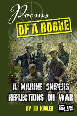 Poems of a Rogue: A Marine Snipers Reflections on