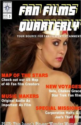 Fan Films Quarterly: Your Source for Fan Film Entertainment, Issue 3