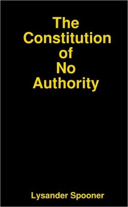 The Constitution of No Authority