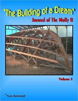 The Building of a Dream : Journal Of The Molly B: Volume I