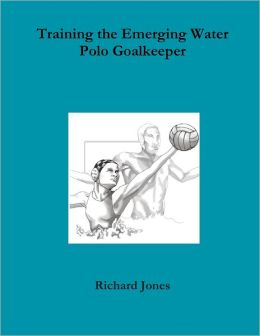 Training the Emerging Water Polo Goalkeeper