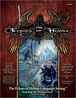 The Echoes of Heaven Campaign Setting: Including the Throne of God