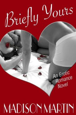 Briefly Yours: An Erotic Romance