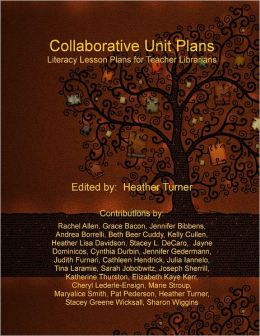 Collaborative Unit Plans: Literacy Lesson Plans for Teacher Librarians