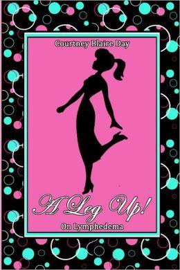 A Leg Up! On Lymphedema