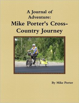 Mike Porter's Cross Country Journey: A Journal of Adventure