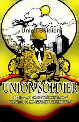 Union Soldier: The Autobiography of Sampson Adeyanju Adesugba