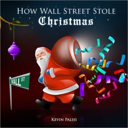 How Wall Street Stole Christmas
