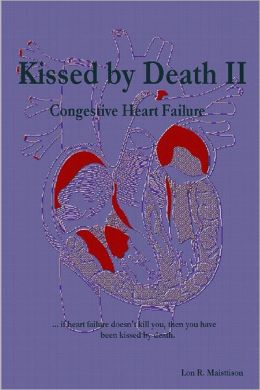 Kissed by Death II: Congestive Heart Failure