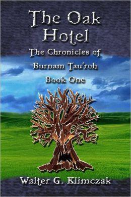 The Oak Hotel: The Chronicles of Burnam Tau'roh. Book One