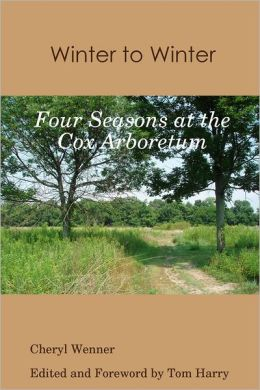 Winter to Winter: Four Seasons at the Cox Arboretum