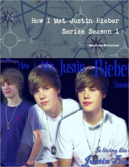 How I Met Justin Bieber : Series Season 1