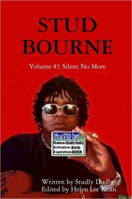 Stud Bourne: Volume #1: Silent No More
