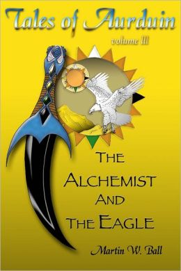 The Alchemist and the Eagle: Volume II: Tales of Aurduin