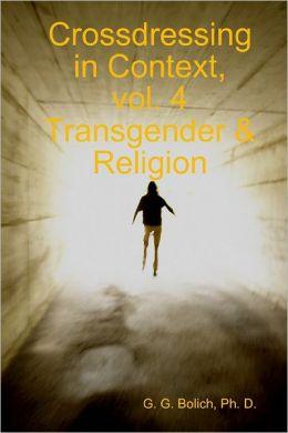 Crossdressing In Context,: Vol. 4: Transgender & Religion