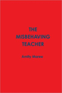 The Misbehaving Teacher