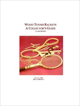 Wood Tennis Rackets: A Collector's Guide