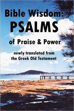 Bible Wisdom: Psalms of Praise & Power