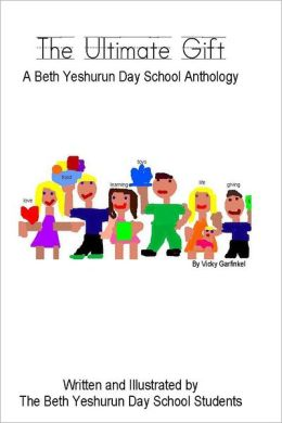 The Ultimate Gift: A Beth Yeshurun Day School Anthology