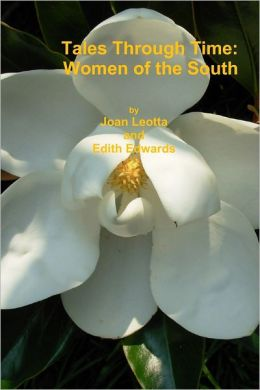 Tales Through Time: Women of The South
