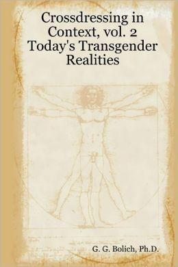 Crossdressing in Context: Vol. 2: Today's Transgender Realities
