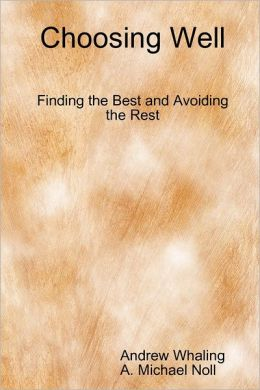 Choosing Well: Finding the Best and Avoiding the Rest