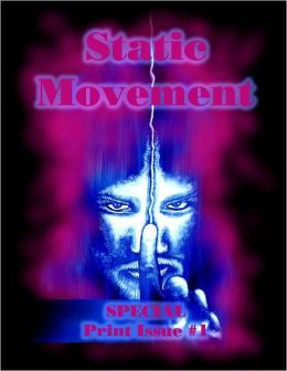 Static Movement: Special Print Issue #1