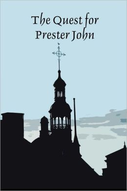 The Quest for Prester John