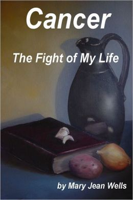 Cancer : The Fight of My Life