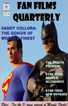 Fan Films Quarterly: Sandy Collora: The Genius of World's Finest