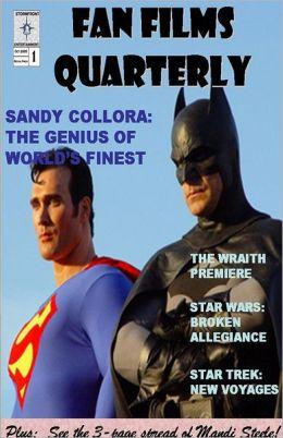 Fan Films Quarterly: Sandy Collora: The Genius of World's Finest