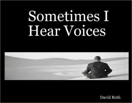 Sometimes I Hear Voices