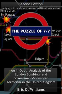 The Puzzle of 7/7: An In-Depth Analysis of The London Bombings and Government-Sponsored Terrorism In The United Kingdom