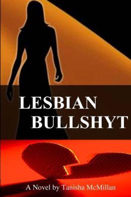 Lesbian Bullshyt