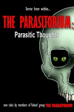 The Parasitorium: Parasitic Thoughts