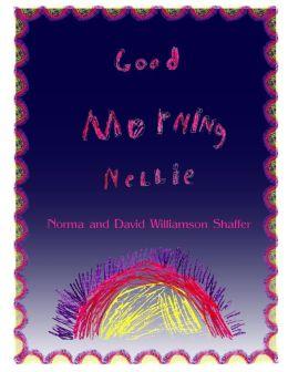 Good Morning Nellie