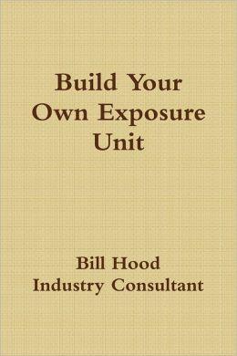 Build Your Own Exposure Unit