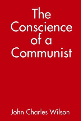 The Conscience of a Communist