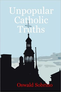 Unpopular Catholic Truths